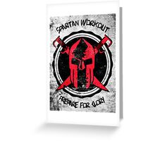 Spartan WorkOut - Prepare for Glory Greeting Card