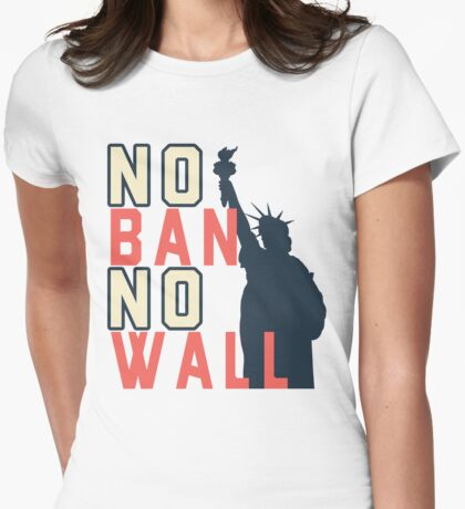 No Ban No Wall with Lady Liberty for All Womens Fitted T-Shirt