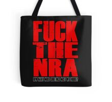 Fuck The NRA - Shootings Tote Bag