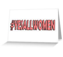 Yes All Women #2 Greeting Card