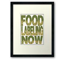 Food Labeling Now - Monsanto Framed Print