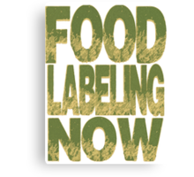 Food Labeling Now - Monsanto Canvas Print