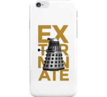EXTERMINATE 1 iPhone Case/Skin
