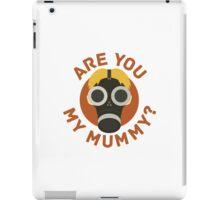 R U MY MUMMY? iPad Case/Skin