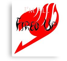 Fired Up! [Fairy Tail] Canvas Print