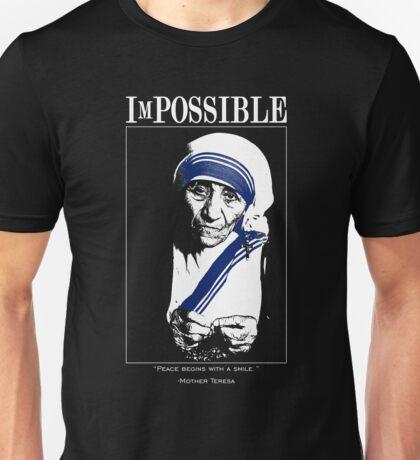 ImPOSSIBLE : Mother Teresa Unisex T-Shirt