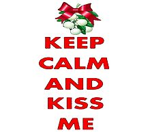 Keep Calm and Kiss Me by taiche