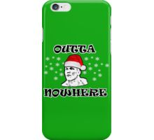 Christmas Outta Nowhere iPhone Case/Skin