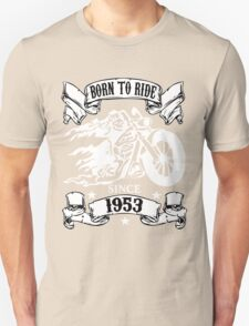 Cool 'Born to Ride Since 1953' Motorcycle T-Shirt T-Shirt