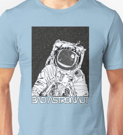 Bad Astronaut Unisex T-Shirt