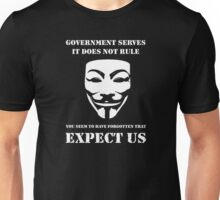 Government Serves: Expect Us  Unisex T-Shirt