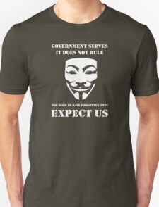 Government Serves: Expect Us  T-Shirt