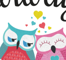 I will owlways love you owls Sticker