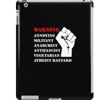 Warning: Annoying Militant... iPad Case/Skin