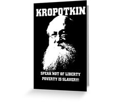 Kropotkin - Poverty is Slavery Greeting Card