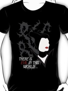 There is Evil in this World T-Shirt