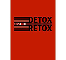 Detox Just To Retox (red) Photographic Print