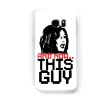 And Now... THIS GUY! Samsung Galaxy Case/Skin
