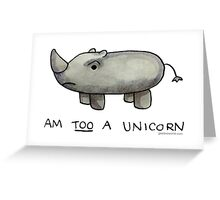 Am TOO a Unicorn Greeting Card