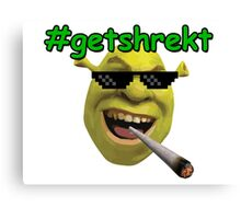 Get Shrekt Canvas Print