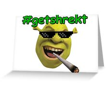 Get Shrekt Greeting Card