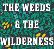 Weeds and Wilderness Sticker