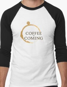Coffee is Coming Men's Baseball ¾ T-Shirt