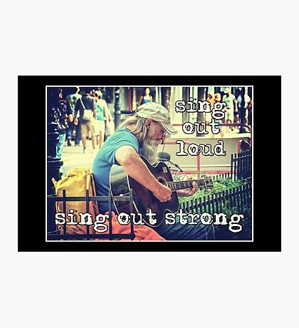 sing out strong Photographic Print