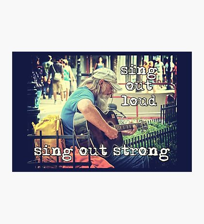 sing out loud...sing out strong Photographic Print