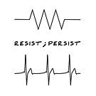 Resist; Persist. by wellmetgeeks