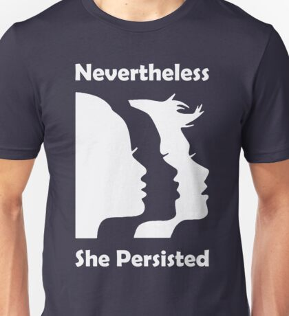 Nevertheless She Persisted (white) Unisex T-Shirt