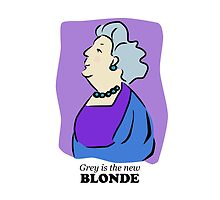 Grey is the New Blonde by Sue Cervenka