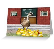 Back to School, my little rubber duckies! Greeting Card
