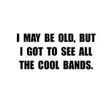 Old See Cool Bands Photographic Print