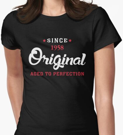Since 1958...Original Aged To Perfection Womens Fitted T-Shirt