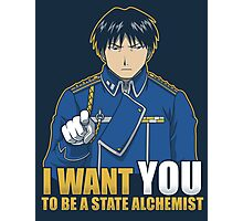 I Want You to be a State Alchemist Photographic Print