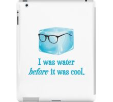 Hipster Ice Cube Was Water Before It Was Cool iPad Case/Skin