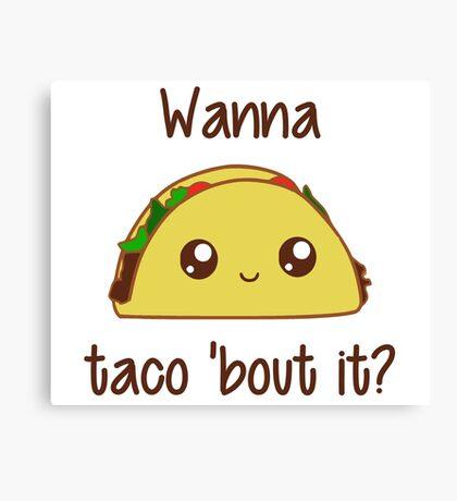 Wanna Taco 'Bout It? Canvas Print