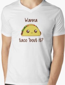 Wanna Taco 'Bout It? Mens V-Neck T-Shirt