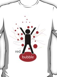 Red bubble day! T-Shirt
