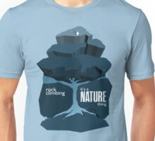 Rock Climbing - It's a Nature Thing in Blue Unisex T-Shirt
