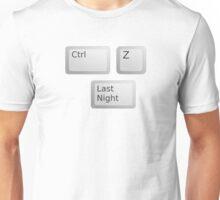 Ctrl Z Undo Last Night Please  Unisex T-Shirt