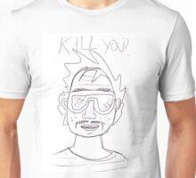 Kill You? Unisex T-Shirt