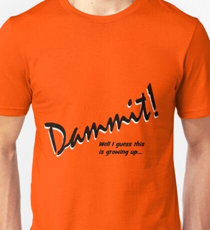 Dammit Unisex T-Shirt