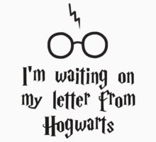 I'm waiting on my letter from Hogwarts Kids Clothes