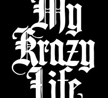 Krazy Life 2 by 40mill