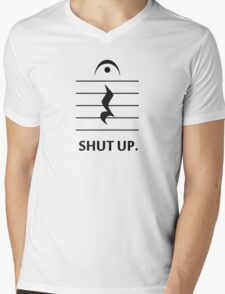 Shut Up by Music Notation Mens V-Neck T-Shirt