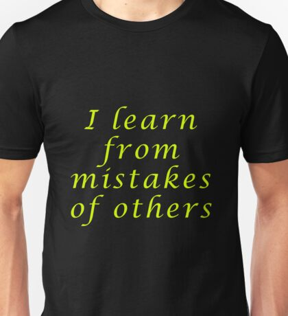 I Learn From Mistakes Unisex T-Shirt
