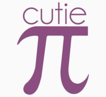 Cute Cutie Pie Pi by TheShirtYurt