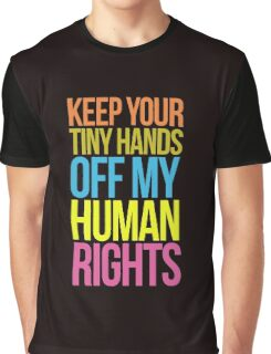 TINY HANDS OFF MY HUMAN RIGHTS Anti Trump Feminist Graphic T-Shirt